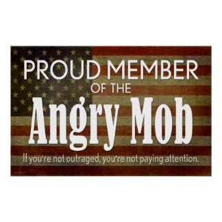 Proud Member of the Angry Mob Print