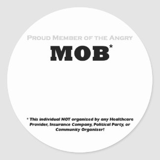 Proud Member of the Angry Mob Round Sticker
