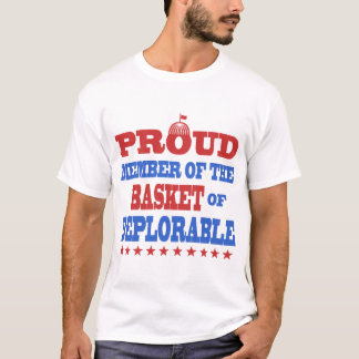 PROUD MEMBER OF THE BASKET OF DEPLORABLE T-Shirt