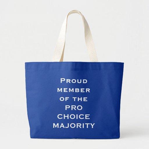 Proud member of the PRO CHOICE MAJORITY Bag