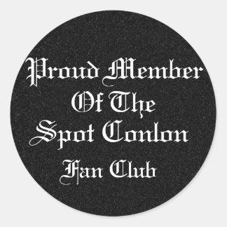 Proud Member of the Spot Conlon Fan Club Classic Round Sticker