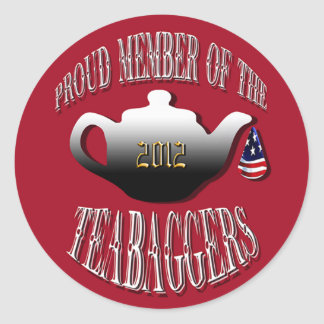 """""""PROUD MEMBER OF THE TEABAGGERS"""" CLASSIC ROUND STICKER"""