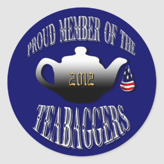 """PROUD MEMBER OF THE TEABAGGERS"" ROUND STICKER"