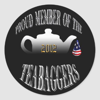 """""""PROUD MEMBER OF THE TEABAGGERS"""" ROUND STICKER"""