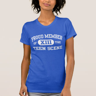 PROUD Member of the TEEN Scene 13th BIRTHDAY T-Shirt