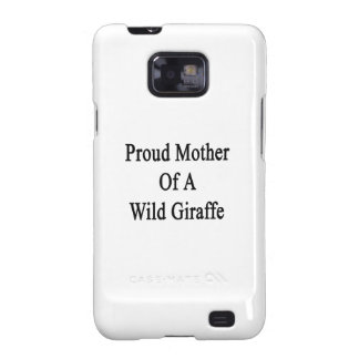 Proud Mother Of A Wild Giraffe Galaxy SII Cover
