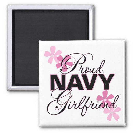 Proud Navy Girlfriend Magnets