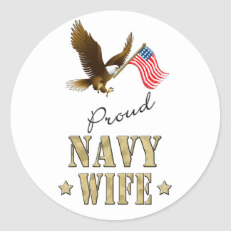 Proud Navy Wife - Eagle & Flag Classic Round Sticker