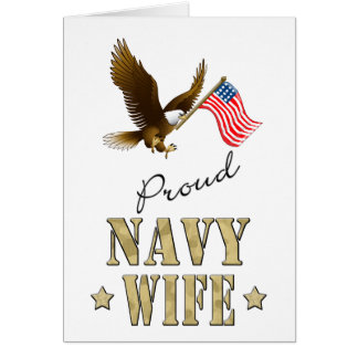 Proud Navy Wife - Eagle & Flag Greeting Card
