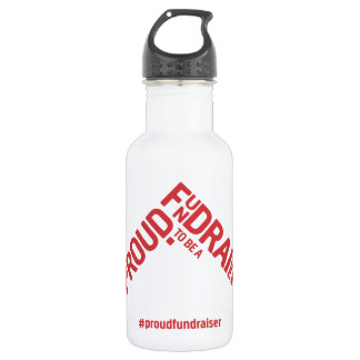 Proud to be a Fundraiser campaign 532 Ml Water Bottle
