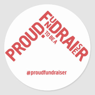 Proud to be a Fundraiser campaign merchandise Classic Round Sticker