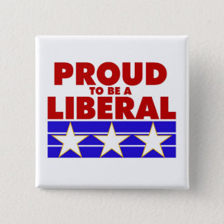 PROUD TO BE A LIBERAL square button. 15 Cm Square Badge