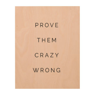 Prove Them Wrong Motivational Quote Blush Pink Wood Wall Decor