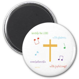 Psalm 100:2 magnet
