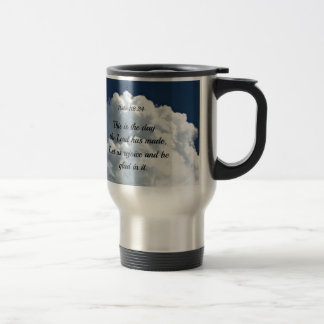 Psalm 118:24 This is the day the Lord hath made... Travel Mug