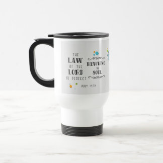 Psalm 19:7a The Law of the Lord is Perfect . . . Travel Mug
