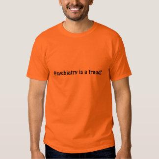Psychiatry is a fraud shirt