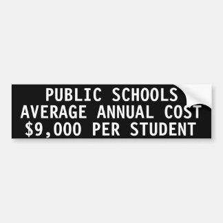 Public schools Average annual cost $9000 /student Car Bumper Sticker