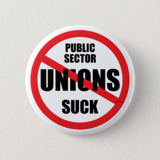 Public Sector Unions Suck 6 Cm Round Badge