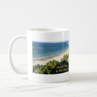 Puerto Rico Is The Place Coffee Mug