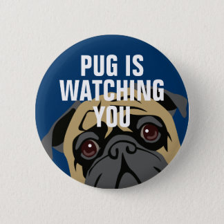 Pug Is Watching 6 Cm Round Badge