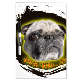 Pug you...! dry erase board