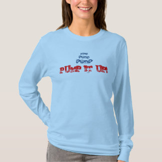 Pump It Up (Ladies) Long Sleeve T-Shirt