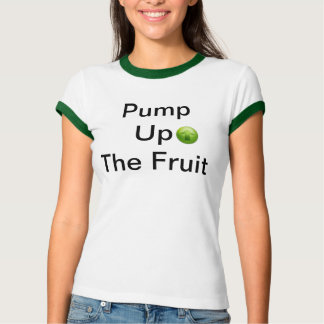 Pump Up The Fruit Tees