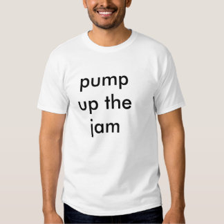 pump up the jam tees