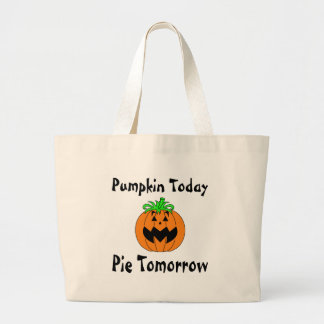 Pumpkin Today Pie Tomorrow Jumbo Tote Bag
