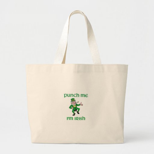 Punch Me I'm Irish Bags