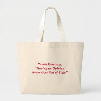 """PunditMom says, """"Having an Opinion Never Goes O... Jumbo Tote Bag"""