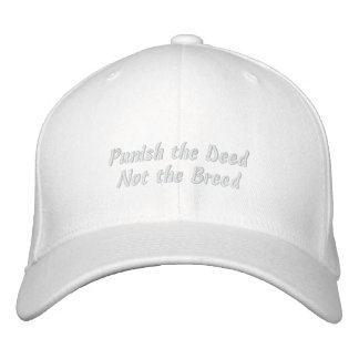 Punish the Deed, Not the Breed Embroidered Hat
