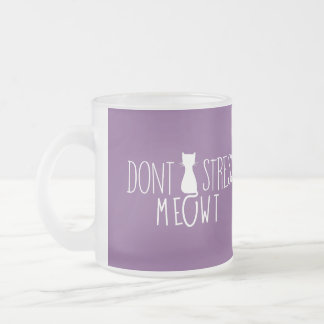 Purple Don't Stress Meow - Unique Cat Lovers Gift Frosted Glass Coffee Mug