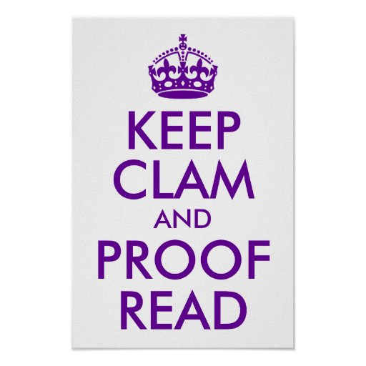 Purple Keep Clam and Proof Read Poster