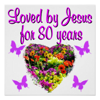 PURPLE WILDFLOWER LOVED BY JESUS FOR 80 YEARS POSTER