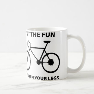 Put The Fun Between Your Legs Coffee Mug