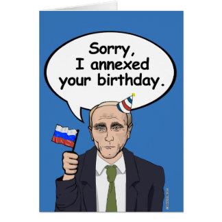 Putin Birthday Card - I annexed your birthday - -