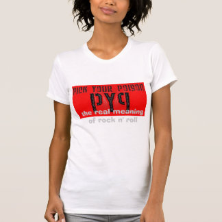 pyp, the real meaning of rock n' roll tshirt