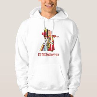 QUEEN OF HEARTS DECLARES, I'M THE BOSS OF YOU HOODIE