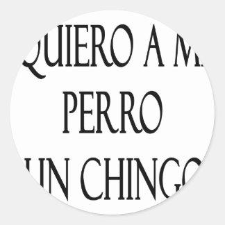 Quiero A Mi Perro Un Chingo Sticker
