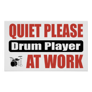 Quiet Please Drum Player At Work Poster