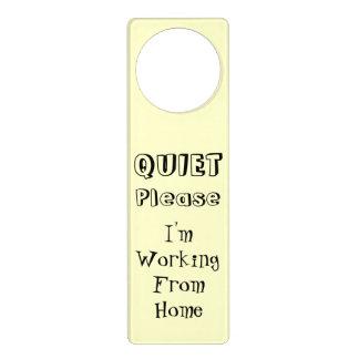 Quiet Please I'm Working From Home Door Sign