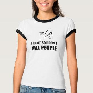 Quilt Kill People T-Shirt