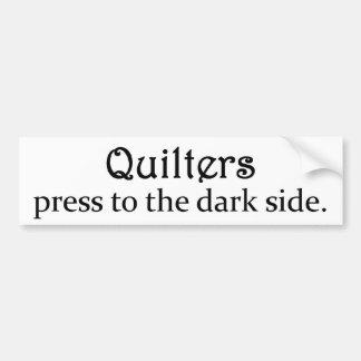 Quilters Press to the Dark Side Bumper Sticker