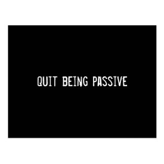 quit being passive post cards