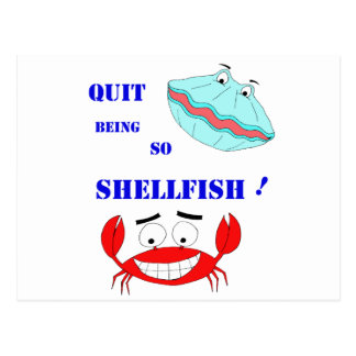 Quit being so Shellfish Postcards