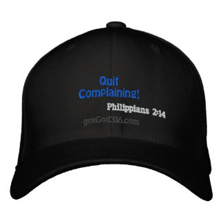 Quit Complaining! gotGod316.com Phil 2:14 Wool Embroidered Hat