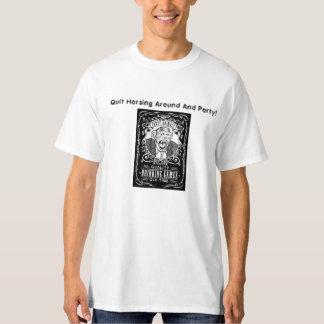 Quit Horsing around! T-Shirt