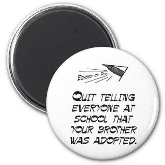 Quit telling everyone 6 cm round magnet